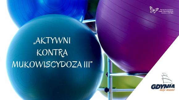"""""""AKTYWNI KONTRA MUKOWISCYDOZA III"""" 2019"""
