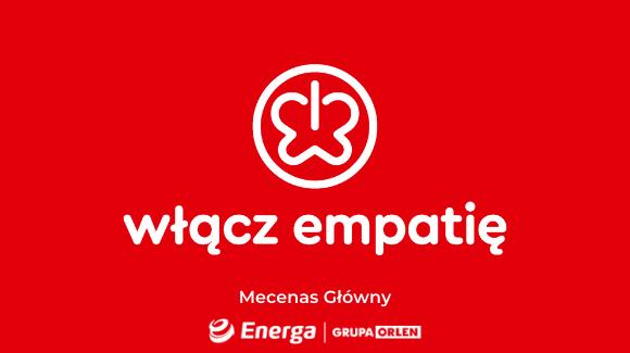 """Energa Grupa Orlen- Mecenasem Głównym projektu """"Włącz Empatię"""""""